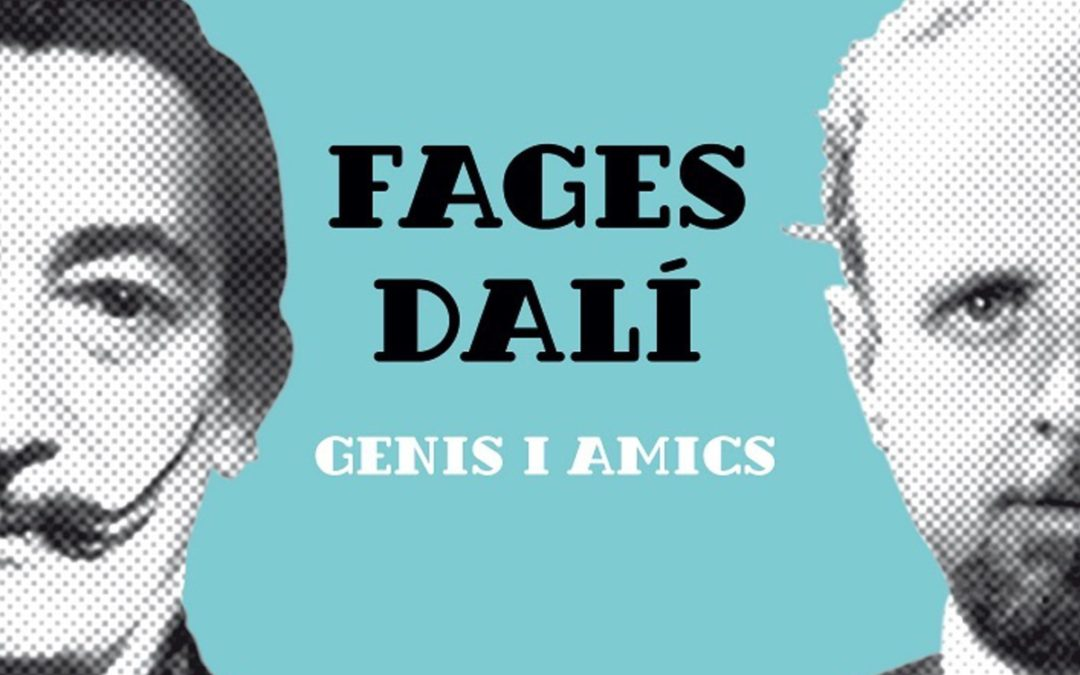 Two Geniuses Face to Face: Fages and Dalí